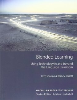 Blended Learning: Using Technology in and beyond the Language Classroom